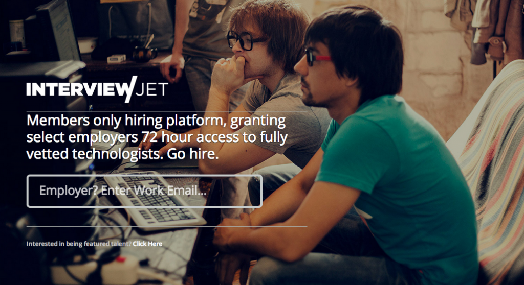 InterviewJet. 2012. Founded and sold. This is an e-recruiting platform.